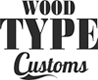 Wood Type Customs